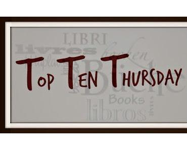 [Top Ten Thursday] # 186