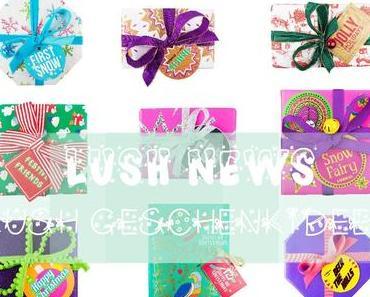 Lush News - Lush Geschenkideen