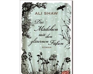 [Gelesen] Ali Shaw–Das Mädchen mit den gläsernen Füßen