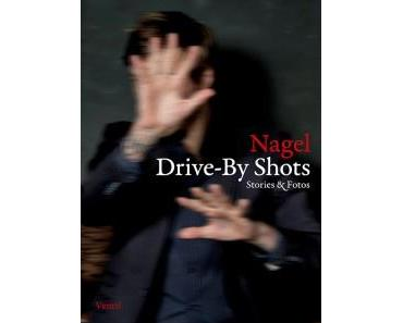 "Vorschau: ""Drive-By Shots. Stories & Fotos"" von Nagel"