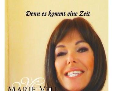 Marie Vell - Denn Es Kommt Eine Zeit