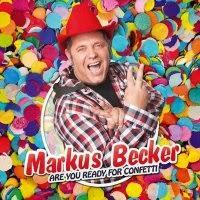 Markus Becker - Are You Ready For Confetti