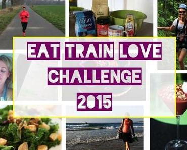 Die große EAT TRAIN LOVE Challenge 2015