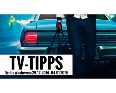 Fernsehtipps der Woche 29.12. - 04.01.2015