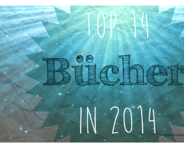 |TAG| Top 14 Bücher in 2014