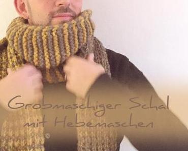 Grobmaschiger Schal mit Hebemaschen