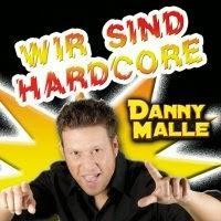 Danny Malle - Wir sind Hardcore