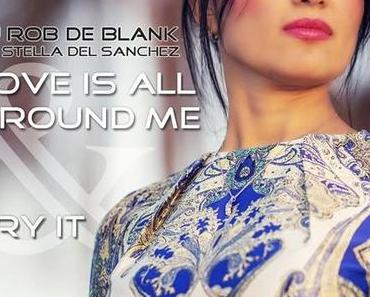 DJ Rob De Blank feat. Stella del Sanchez - Love Is All Around Me & Try It
