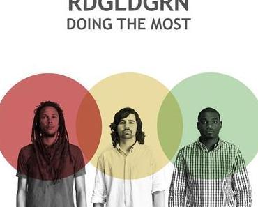 Videopremiere: RDGLDGRN – Doing the Most