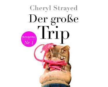 Cheryl Strayed: Wild - Der große Trip