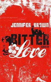 Bitter Love von Jennifer Brown