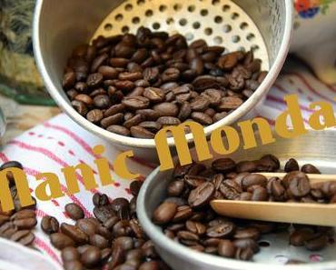 Manic Monday - Der Kaffee ist fertig...