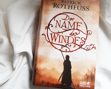 "Rezension | ""Der Name des Windes""  von Patrick Rothfuss"