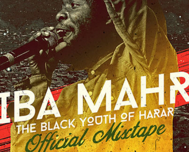 Iba Mahr – The Black Youth Of Harar [Official Mixtape by Dancehall Soldiers 2015] #FreeDownload