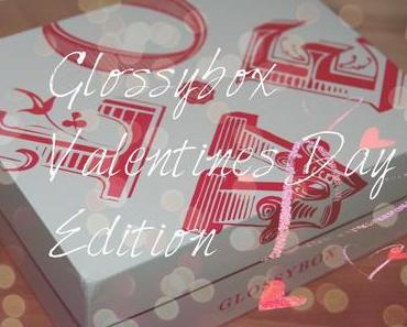 GLOSSYBOX - Valentines Day Edition + persönlicher Favorit