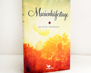"Rezension | ""Marienkäfertage"" von Uticha Marmon"