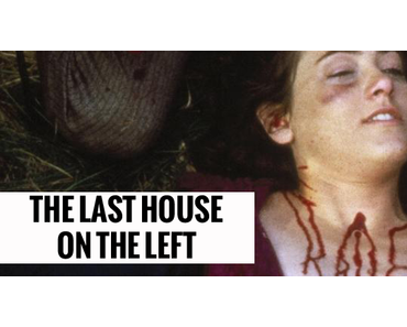 The Last House On The Left (1972/2009) - Original vs. Remake