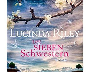 Rezension: Die Sieben Schwestern von Lucindia Riley aus dem Englischen von Sonja Hauser