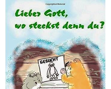Rezension: Lieber Gott, wo steckst Du denn von Pebby Art -Kinderbuch-