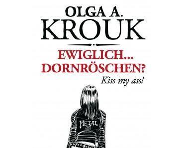 """[REZENSION] """"Ewiglich ... Dornröschen? Kiss my ass!"""""""
