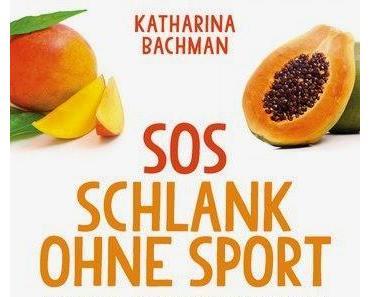 [Rezension] SOS Schlank ohne Sport von Katharina Bachman