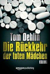 """Thriller für Kindle: """"Die Rückkehr der toten Mädchen"""" nur 2,99 €!"""