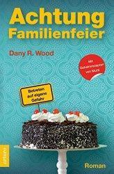 """Osterdeal! """"Achtung Familienfeier: Betreten auf eigene Gefahr"""" nur 99 Cent!"""