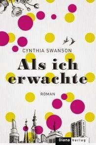 Cynthia Swanson: Als ich erwachte