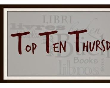 TTT - Top Ten Thursday #204