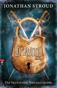 Rezension: Lockwood & Co. Die Seufzende Wendeltreppe - Jonathan Stroud