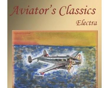 Electra - die neue Abfüllung aus der Aviator's Classics Serie
