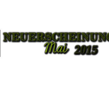 [Neuerscheinungen] Mai 2015 (Teil 3)
