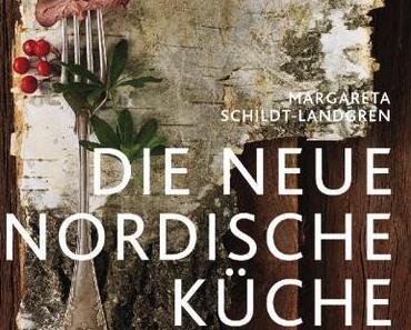 Kochbuchrezension: Die neue nordische Küche. Margareta Schildt-Landgren