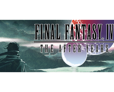 Final Fantasy IV  – The after yearsNun auf Steam erhältlich