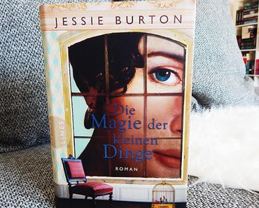 """Rezension   """"Die Magie der kleinen Dinge"""" von Jessie Burton"""