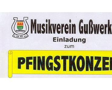 Termintipp: Pfingstkonzert des Musikvereins Gußwerk