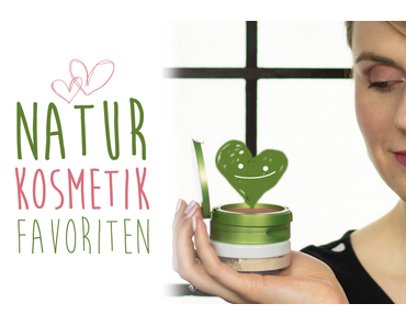 Naturkosmetik Favoriten #1