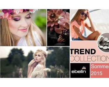 DM News: ebelin Trend Collection Sommer 2015 #ebelinnews