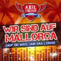 Axel Fischer - Wir Sind Auf Mallorca