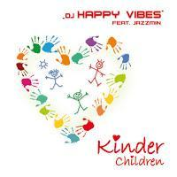DJ Happy Vibes feat. Jazzmin - Kinder / Children