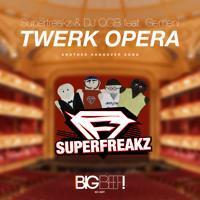 Superfreakz & DJ OGB feat. Gemeni - Twerk Opera (Another Hangover Song)